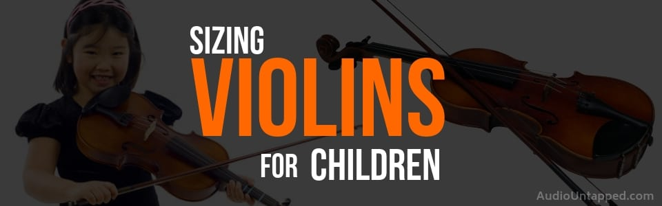 Sizing Violins for Children