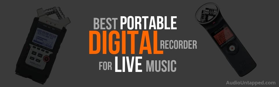 Best Portable Digital Recorder for Live Music