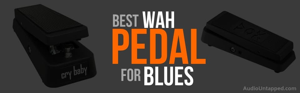 Best Wah Pedal for Blues 2019 Reviews