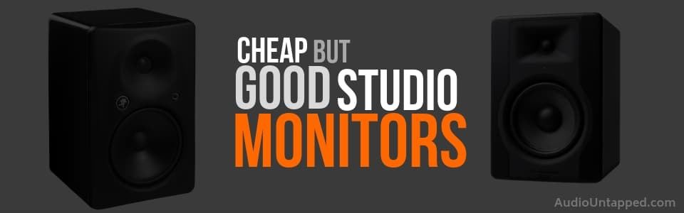 Cheap but Good Studio Monitors