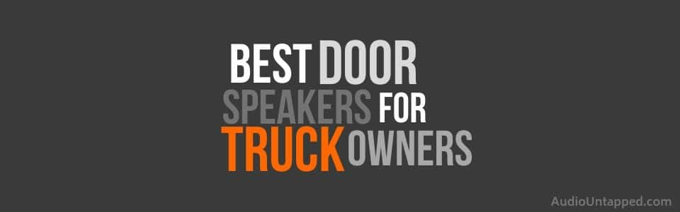 Best Door Speakers for Truck Owners