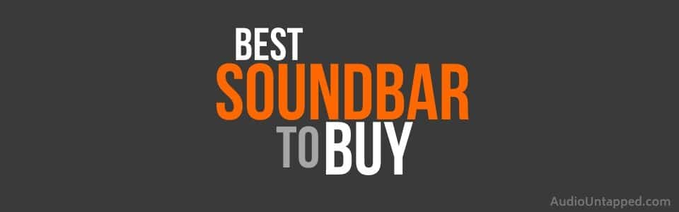 What is the Best Soundbar to Buy