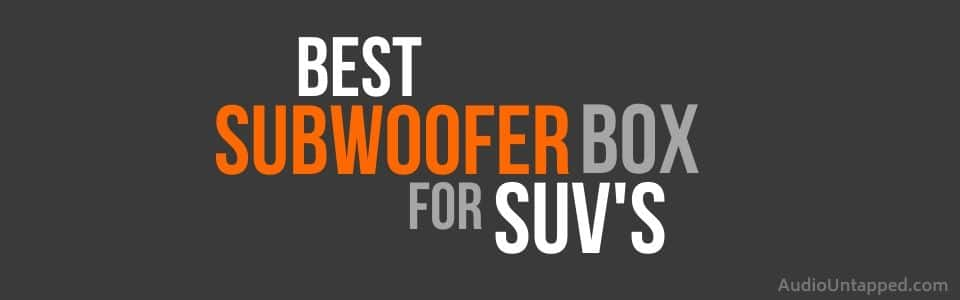Best Subwoofer Box for Suv Sound Systems