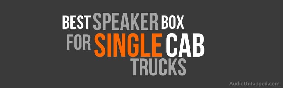 Best Speaker Box for Single Cab Truck Systems